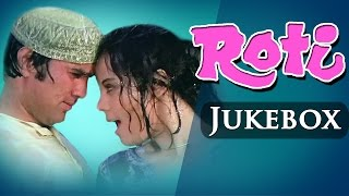 All Songs of Roti (HD) | Rajesh Khanna | Mumtaz | Laxmikant Pyarelal Hits