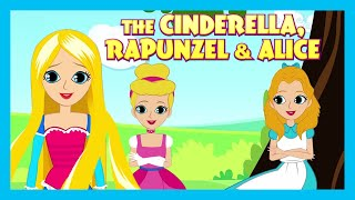 CINDERELLA,RAPUNZEL & ALICE | FAIRY TALES FOR KIDS| FAIRY TALES IN ENGLISH |TIA & TOFU STORYTELLING