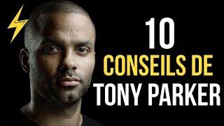 Tony Parker - 10 Conseils pour réussir (Motivation)