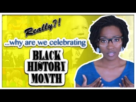 Really? Why are we Celebrating Black History Month - Carter G Woodson