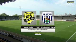 Nfyl trophy final highlights: burton albion v west bromwich albion 15may18