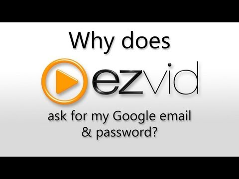 Why does ezvid ask for my Google account information?