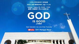 GOD IS GOOD (08 Aguṡtus 2020)