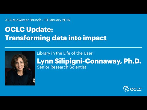 OCLC Update: Transforming data into impact - Lynn Silipigni-Connaway, Ph.D.