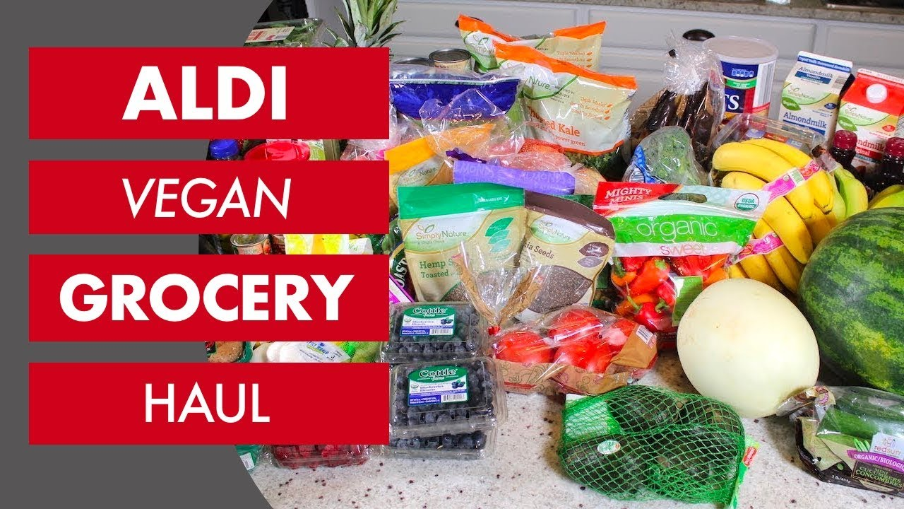Aldi Vegan Grocery Haul The Whole Food Plant Based Cooking Show