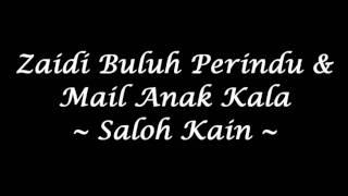 Zaidi Buluh Perindu / Mail Anak Kala - Saloh Kain (High Quality)
