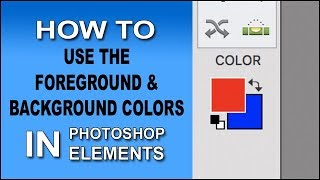 How To Use The Foreground And Background Colors In Photoshop Elements