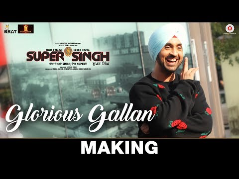 Glorious Gallan - Making   Super Singh   Diljit Dosanjh & Sonam Bajwa   Jatinder Shah