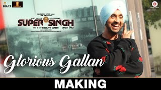 Glorious Gallan   Making | Super Singh | Diljit Dosanjh & Sonam Bajwa | Jatinder Shah