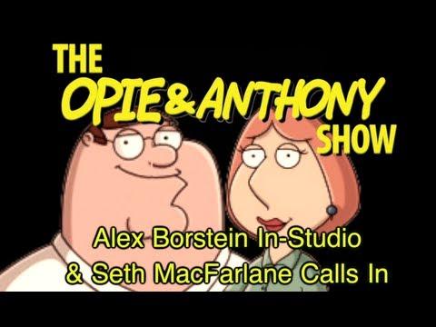 Opie & Anthony: Alex Borstein In-Studio & Seth MacFarlane Calls In (04/29, 04/30 & 09/20/07)