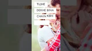 Gambar cover Tujhe dekhe bina chain Mujhe kabhi nhi ata Full screen whats app status