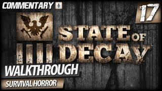 State of Decay Walkthrough Gameplay - PART 17 | The Law & Civic Duty (Downtown Missions)