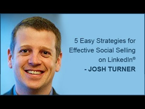5 Easy Strategies for Effective Social Selling on LinkedIn®