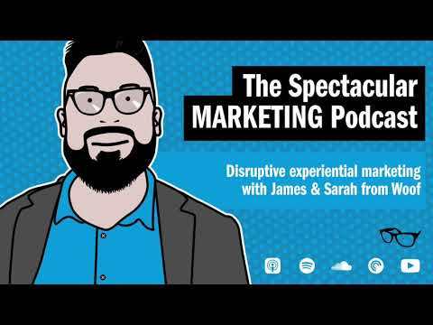 Disruptive experiential marketing with James & Sarah from Woof