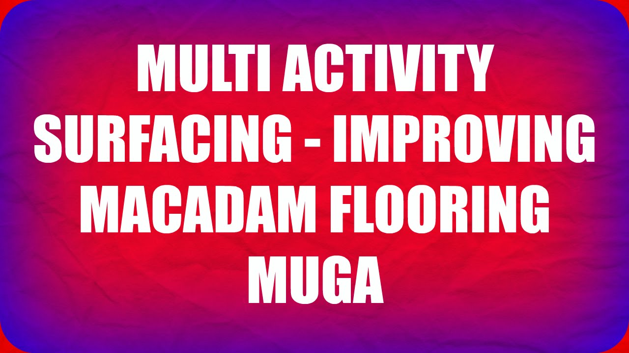 Exceptional Multi Activity Surfacing   Improving Macadam Flooring MUGA