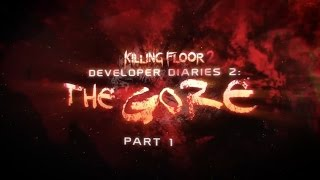 Killing Floor 2 - Developer Diaries 2: The Gore Part 1