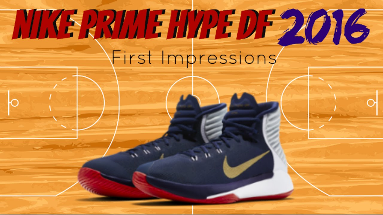meet 2a2ce ab98a Nike Prime Hype DF 2016 First Impressions!