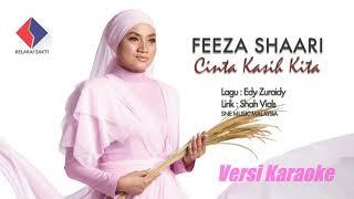 FEEZA SHAARI - CINTA KASIH KITA (VERSI KARAOKE)