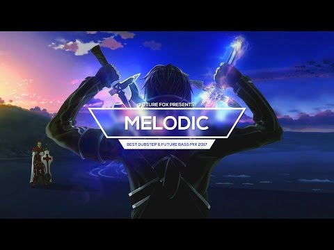 Best of Melodic Music 💠 Best Dubstep & Future Bass Mix 2017