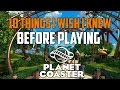 Planet Coaster 10 Things I Wish I Knew Before Playing | Planet Coaster Guide | Planet Coaster Tips