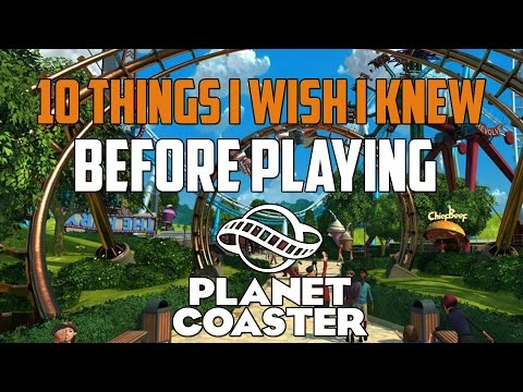 Planet Coaster 10 Things I Wish I Knew Before Playing | Planet Coaster Guide | Planet Coaster Tips