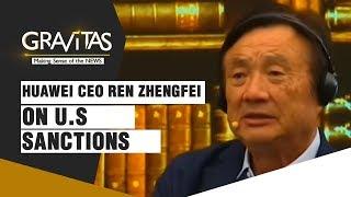Gravitas: Huawei CEO Ren Zhengfei on U.S sanctions, revenue loss