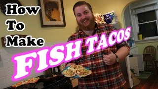 How To Make The Best Fish Tacos