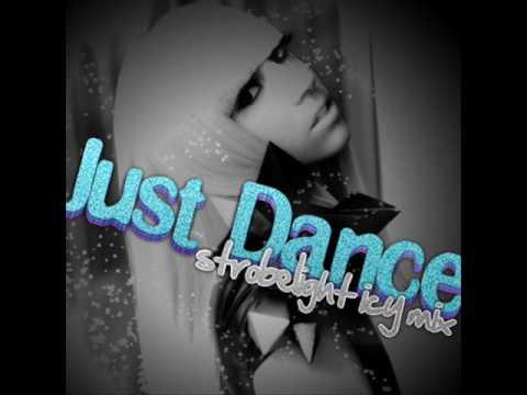 Lady Gaga - Just Dance (Strobelight Icy Mix) +MP3