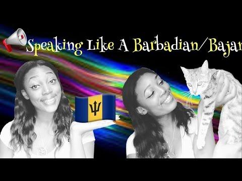 Speaking Like A Barbadian/Bajan