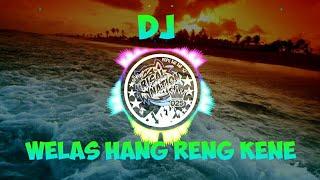 Download DJ Welas Hang Reng Kene (Versi Angklung) mantap Bass