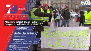 7/8 Le Débat. Mouvement Gilet Jaune : la fin des partis politiques et syndicats ?