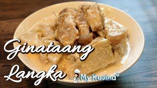 GINATAANG LANGKA | My KUsina