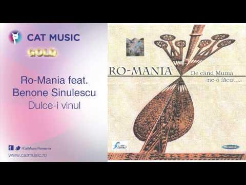 Ro-Mania feat. Benone Sinulescu - Dulce-i vinul