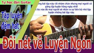 Tự Học Đàn Guitar : HÃY KIÊN TRÌ LUYỆN NGÓN VÀ ÂM GIAI