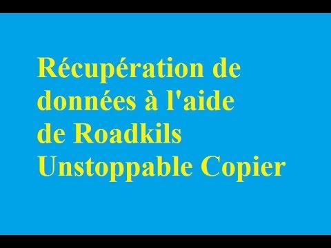 Récupération De Données à L'aide De Roadkils Unstoppable Copier - Betdownload.com
