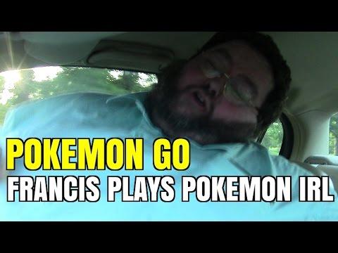 FRANCIS PLAYS POKEMON GO!