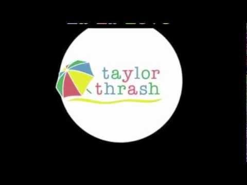 La La Love  Taylor Thrash +lyrics