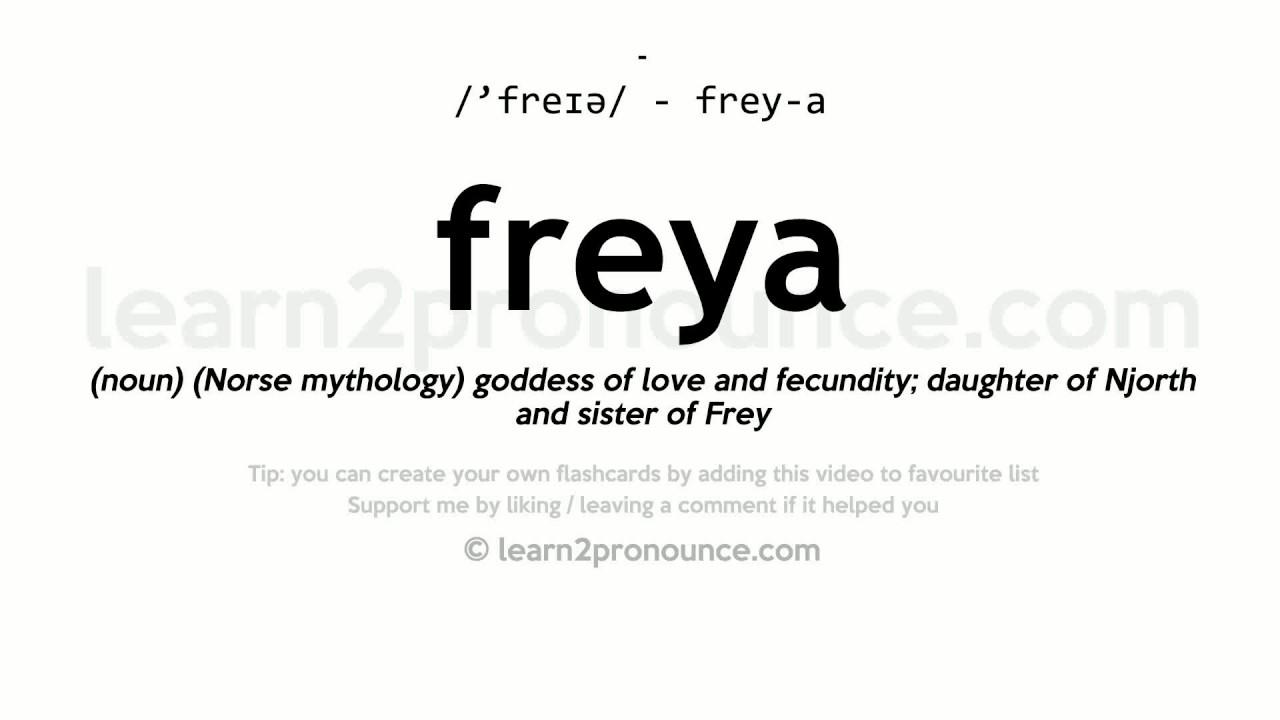 Wonderful Freya Pronunciation And Definition