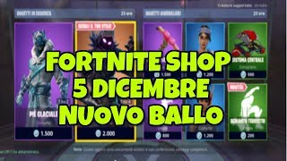 SHOP FORTNITE OF TODAY 5 GENNAIO SKIN PIE GLACIAL And NEW BALL SCHIANTO TERRESTRE