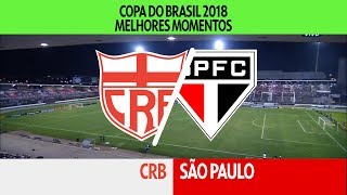 Melhores Momentos - CRB-AL 0 x 3 São Paulo - Copa do Brasil - 14/03/2018