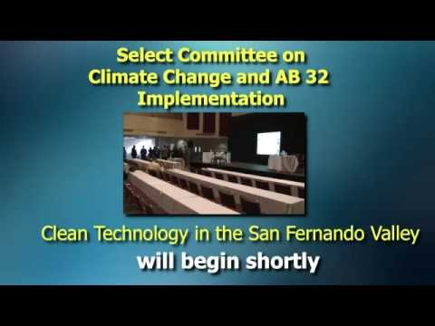 Informational Hearing of Select Committee:Advancing Cleantech Innovation in the San Fernando Valley