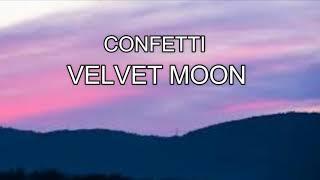Gambar cover CONFETTI - VELVET MOON ( LYRICS )