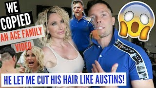 WE COPIED AN ACE FAMILY VIDEO ( I F*&KED UP TRAVIS' HAIR)