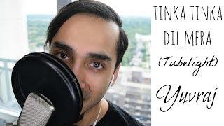 Tinka Tinka Dil Mera - Tubelight   Live Cover   Yuvraj