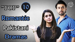 Top 10 Most Romantic Pakistani Dramas 2019 | Latest | Must Watch