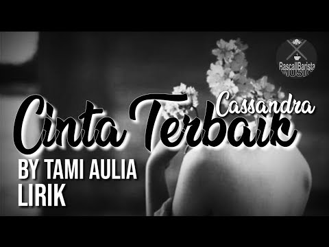 Cinta Terbaik - Cassandra | Cover By Tami Aulia (Lyrics/Lirik)