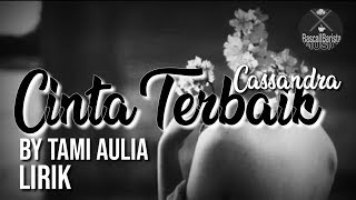 Cinta Terbaik - Cassandra | Cover By Tami Aulia (Lyrics/Lirik) MP3
