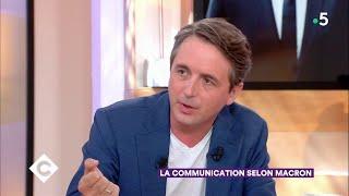La communication selon Macron - C à Vous - 22/06/2018