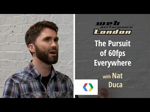 The Pursuit of 60fps Everywhere with Nat Duca