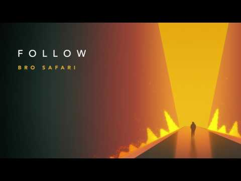 Bro Safari - Follow (Official Audio)